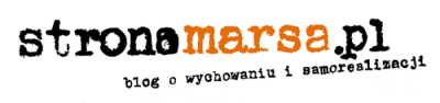 stronamarsa.pl - blog o wychowaniu i samorealizacji